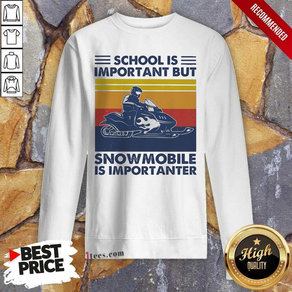 School Is Important But Snowmobile Is Importanter Skiing Vintage Sweatshirt