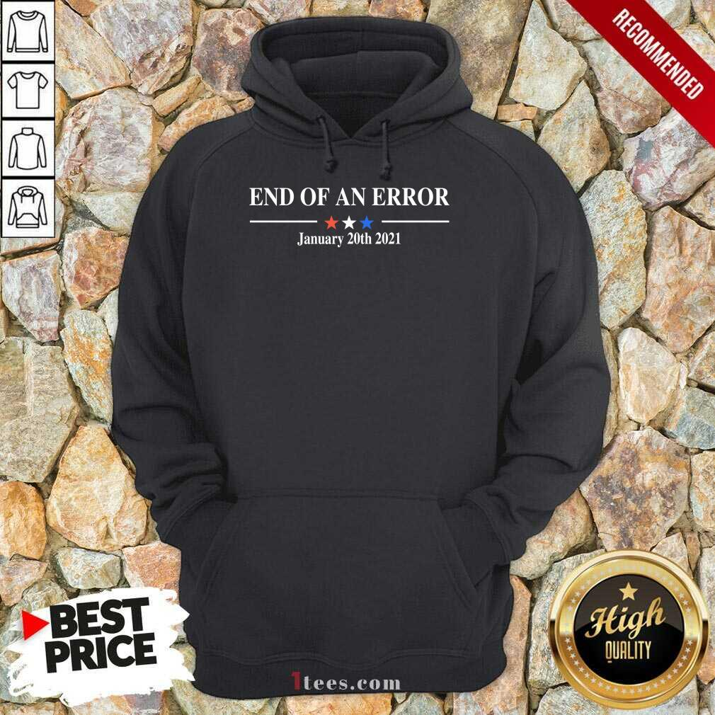End Of An Error January 20 2021 Hoodie