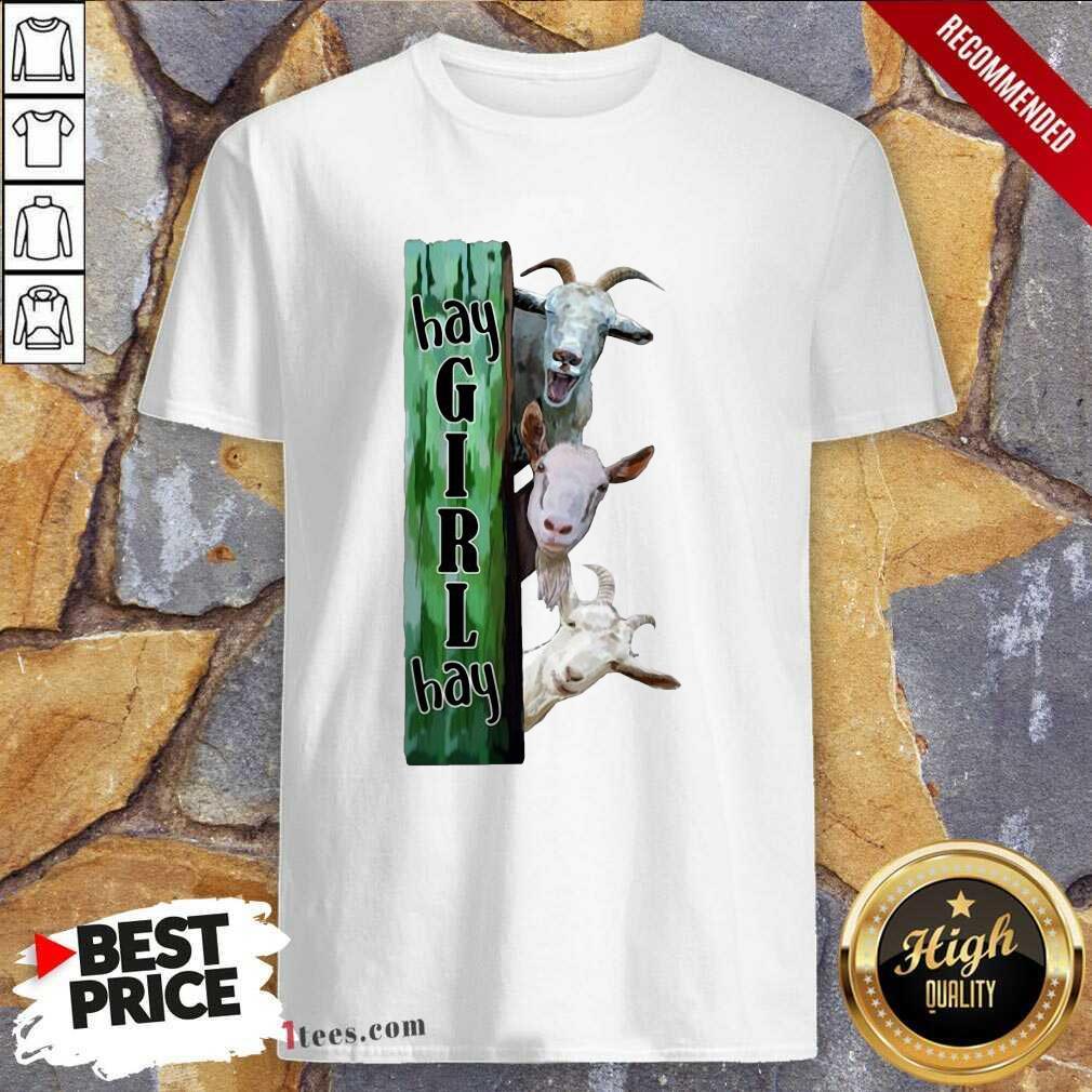 Goats Hey Girl Hay Shirt