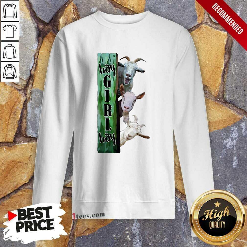 Goats Hey Girl Hay Sweatshirt