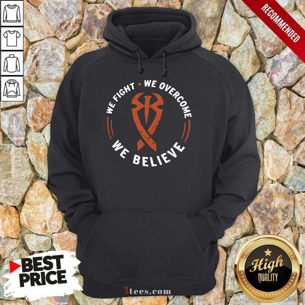 We Fight We Overcome We Believe Hoodie- Design By 1Tees.com