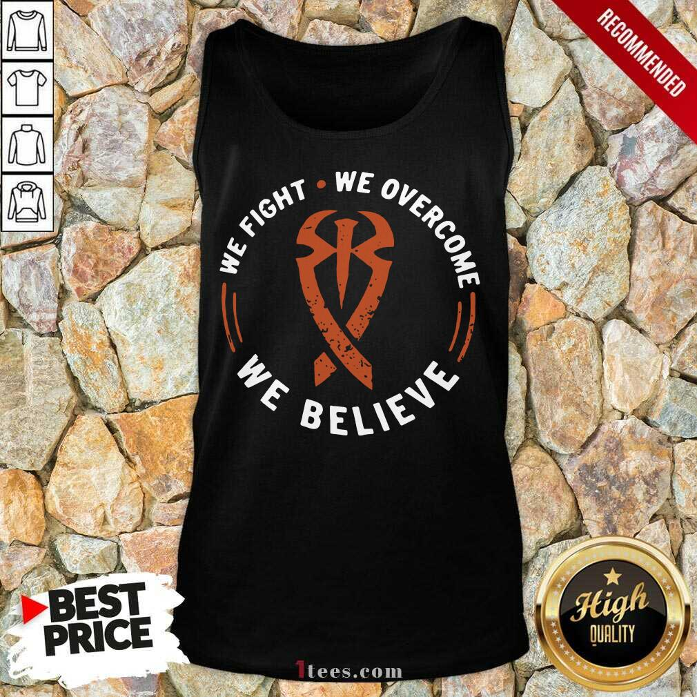 We Fight We Overcome We Believe Tank Top- Design By 1Tees.com
