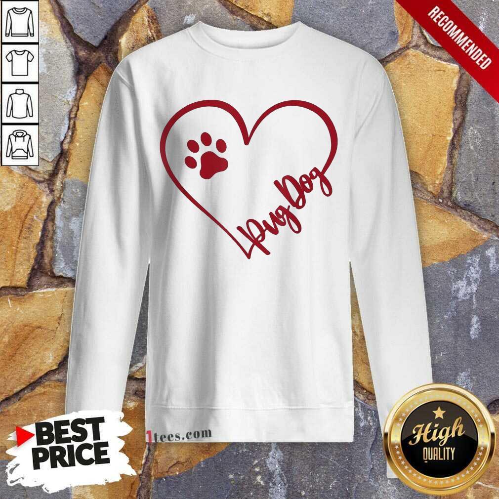 Cute Pug Dog Valentinsgift Valentines Day Mom Sweatshirt- Design By 1Tees.com