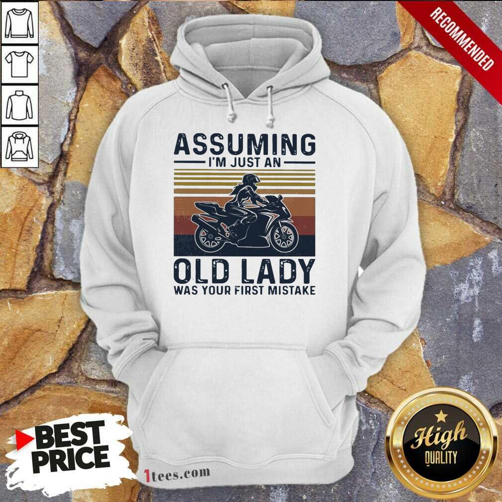 Assuming Im Just An Old Lady Was Your First Mistake Motocycling Vintage Hoodie