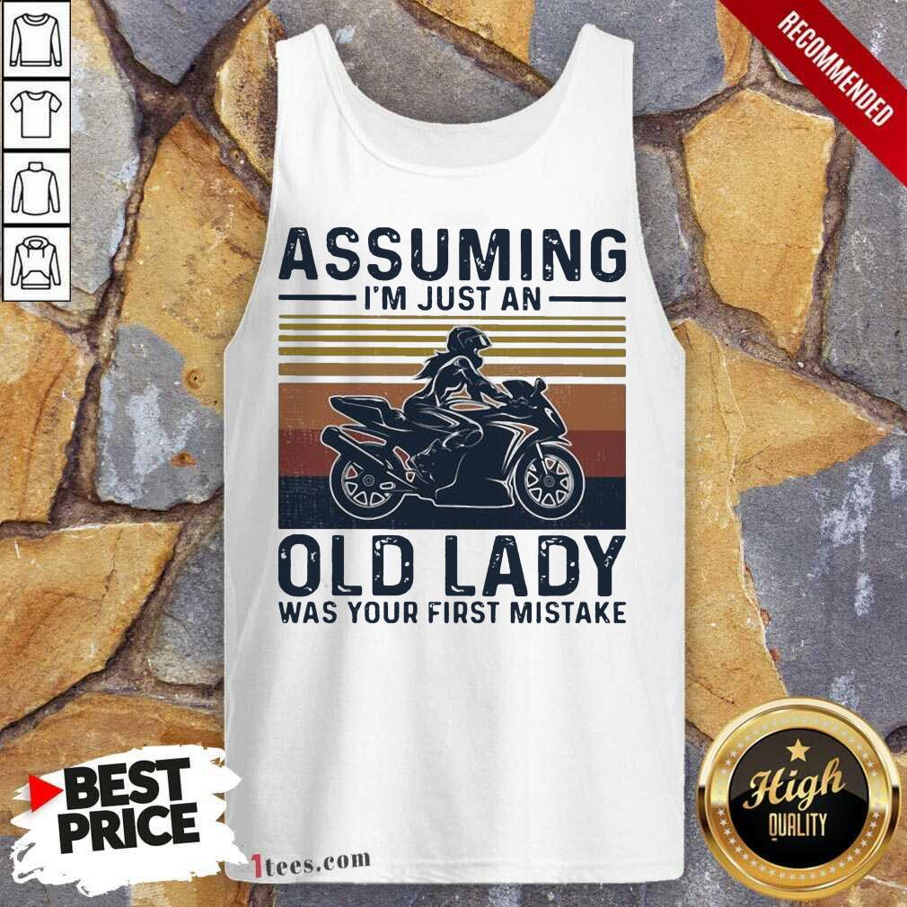 Assuming Im Just An Old Lady Was Your First Mistake Motocycling Vintage Tank Top