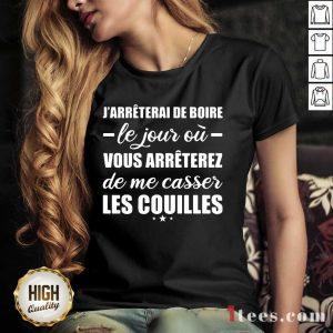 Jarreterai De Boire Le Jour Ou Vous Arrêterez De Me Casser Les Couilles V-neck- Design By 1Tees.com