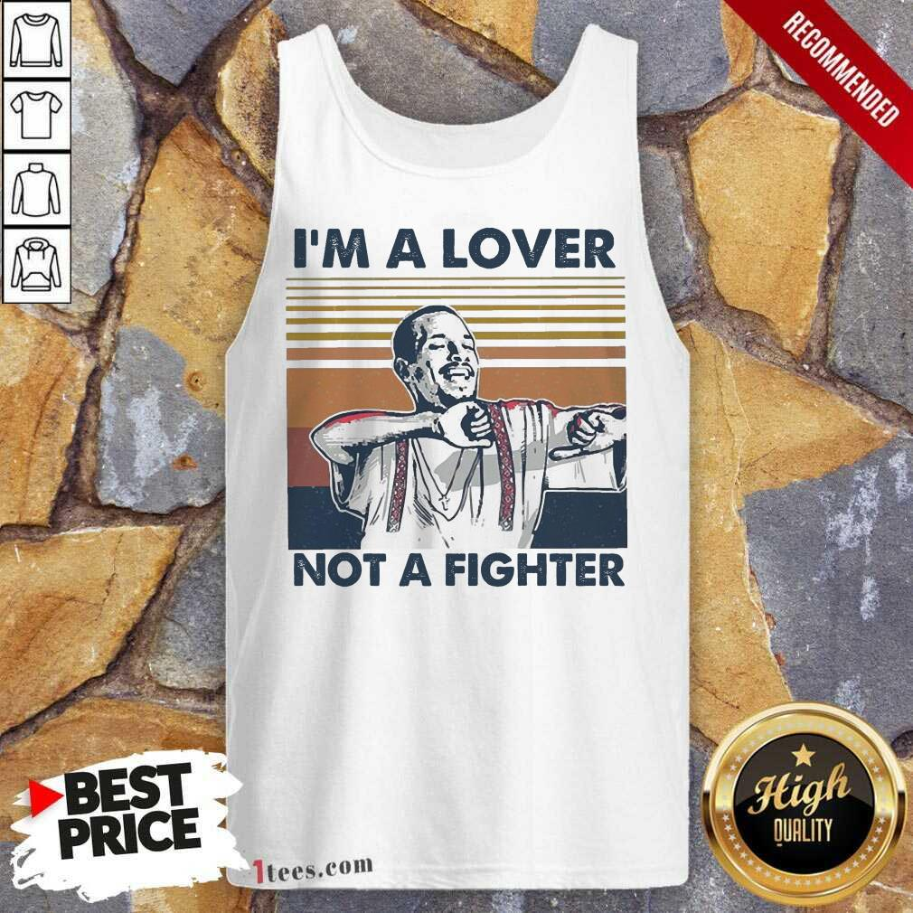 I Blood In Blood Out Cruzito Im A Lover Not A Fighter Vintage Tank Top- Design By 1tees.com