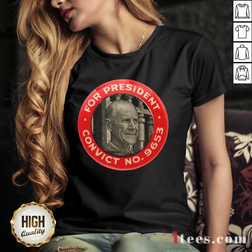Eugene Debs For President Convict No 9653 Socialist Vintage V-neck- Design By 1Tees.com