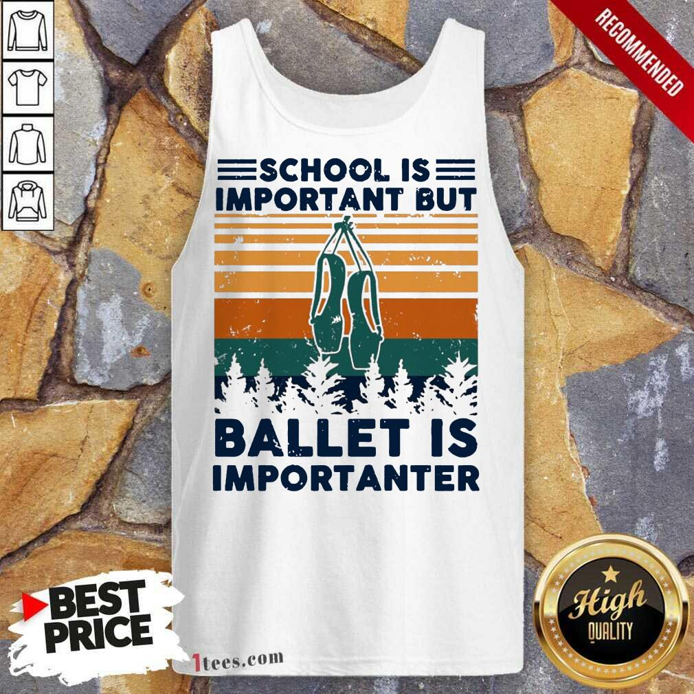 School Is Important But Ballet Is Importanter Vintage Tank Top-Design By 1Tees.com