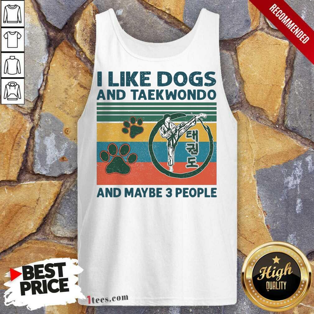 I Like Dogs And Taekwondo And Maybe 3 People Vintage Tank Top-Design By 1Tees.com