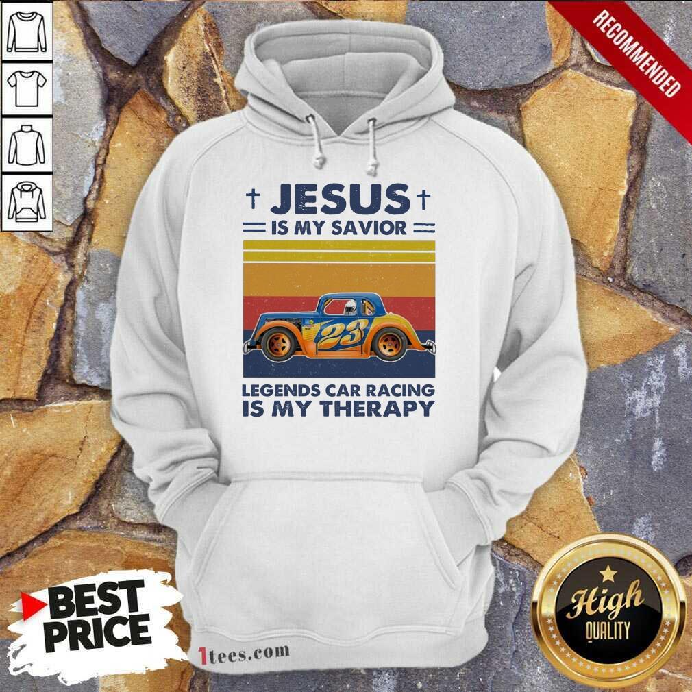 Jesus Is My Savior Legends Car Racing Is My Therapy Vintage Hoodie- Design By 1tees.com