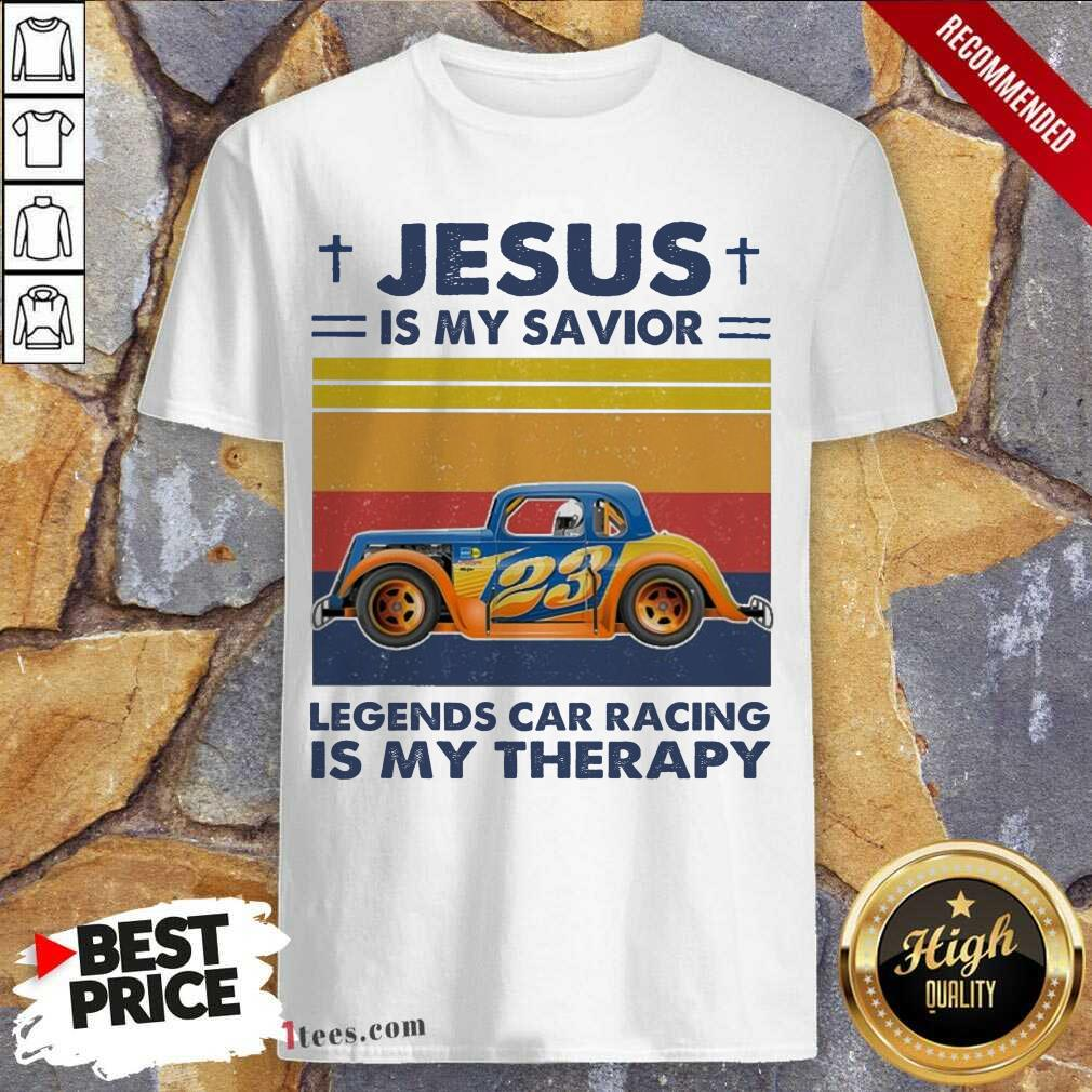 Jesus Is My Savior Legends Car Racing Is My Therapy Vintage Shirt- Design By 1Tees.com