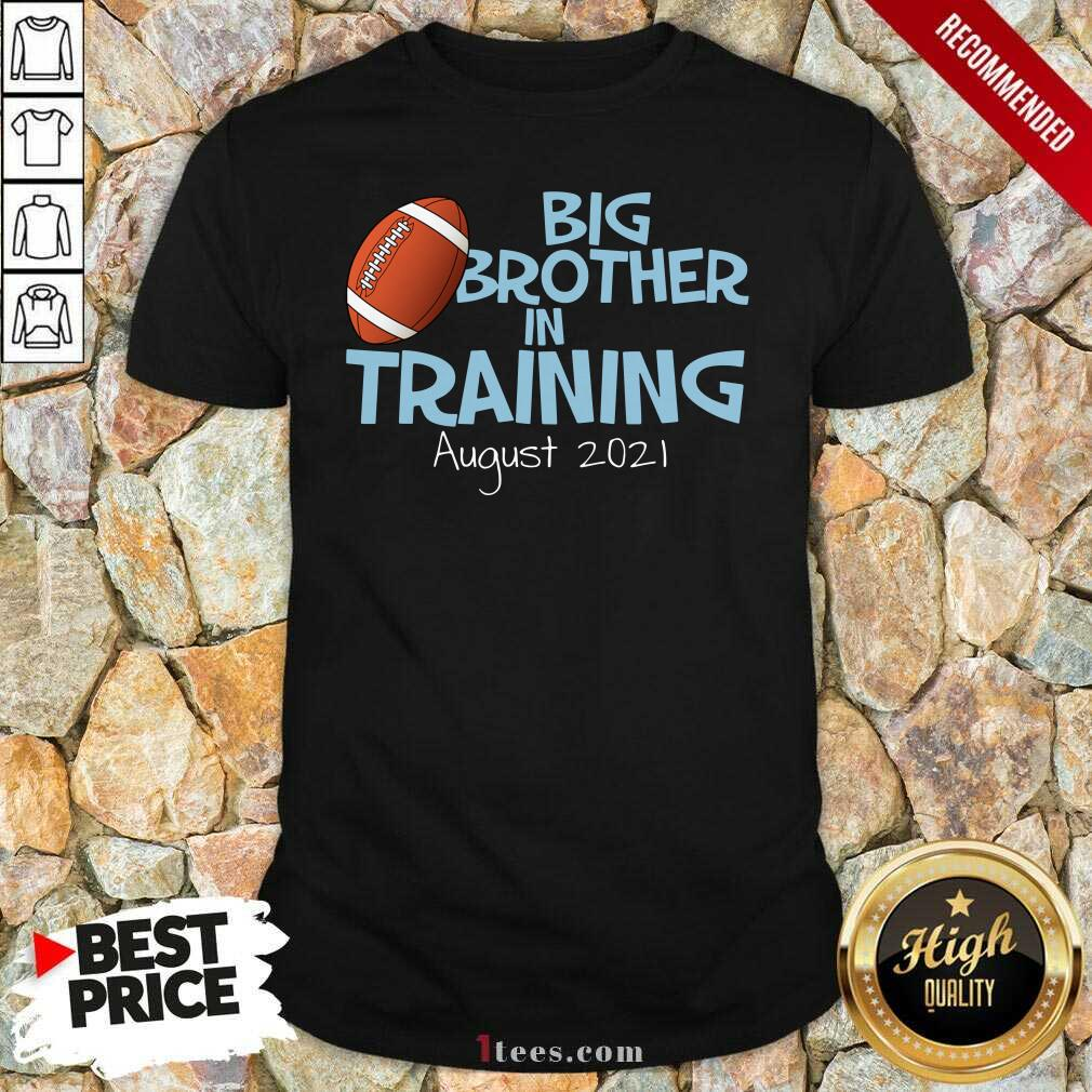 Big Brother In Training August 2021 Shirt