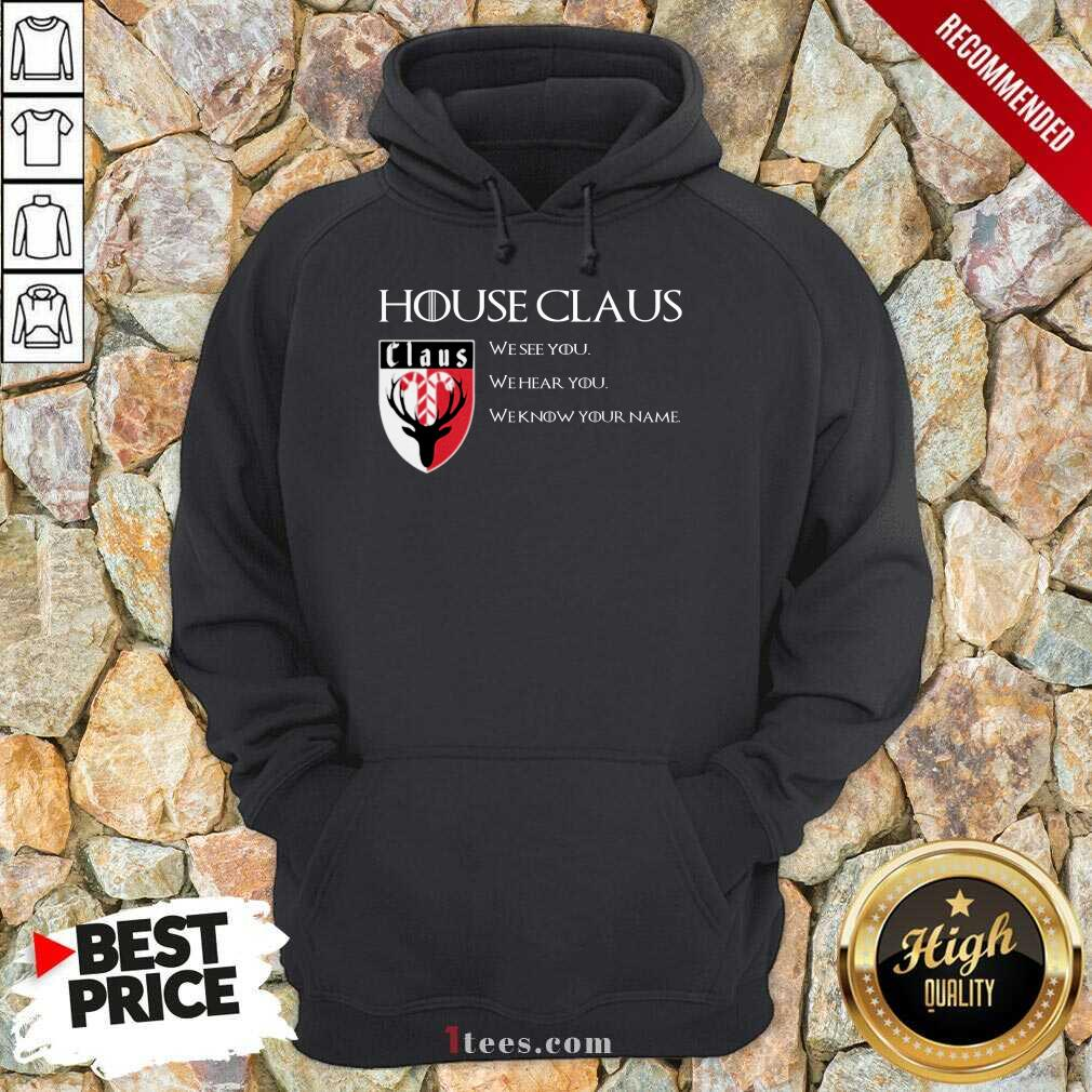 House Claus We See You Hear You Know Your Name Hoodie- Design By 1Tees.com