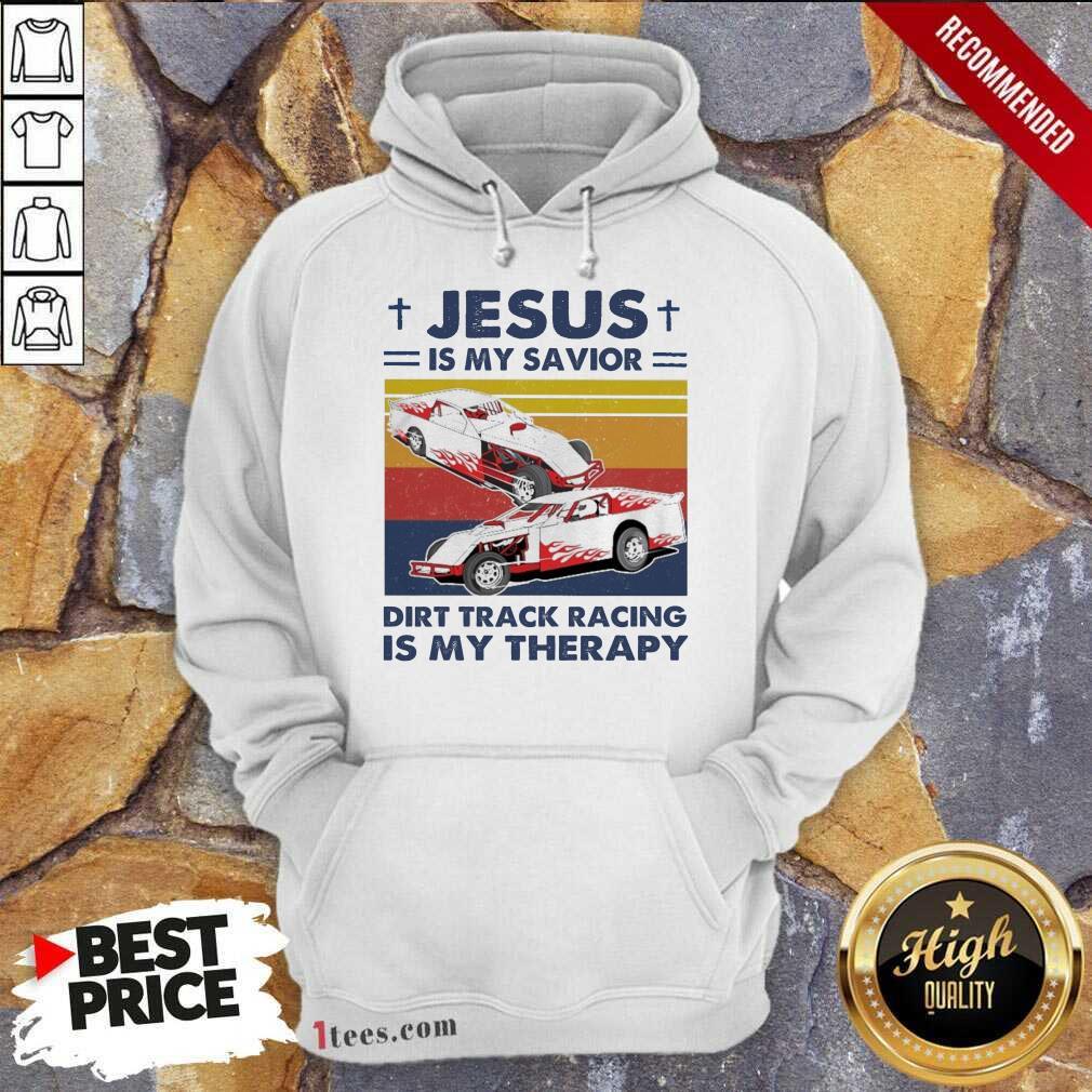 Jesus Is My Savior Dirt Track Racing Is My Therapy Vintage Hoodie- Design By 1tees.com