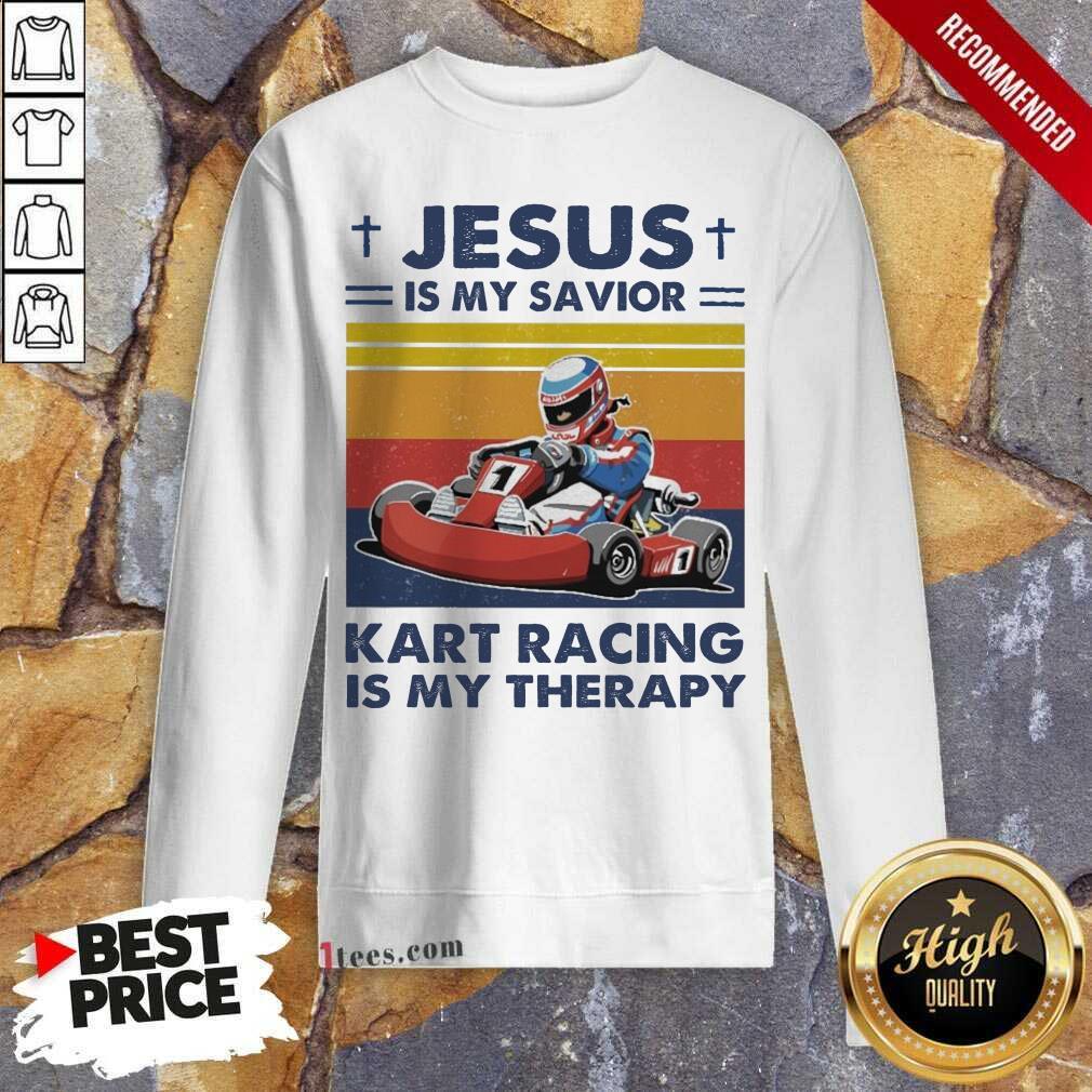 Jesus Is My Savior Kart Racing Is My Therapy Vintage Sweatshirt- Design By 1tees.com