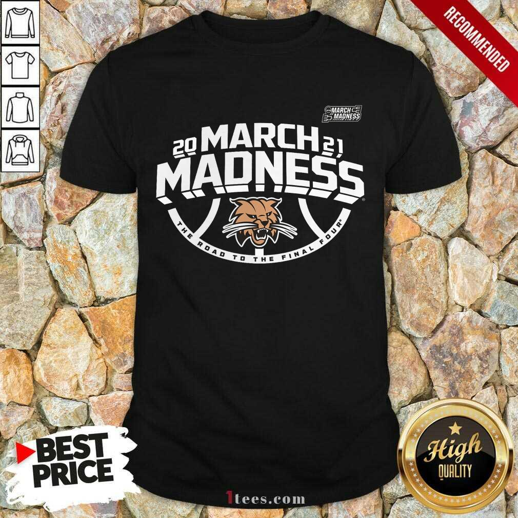 Amused Ohio Bobcats 2021 March Madness Shirt