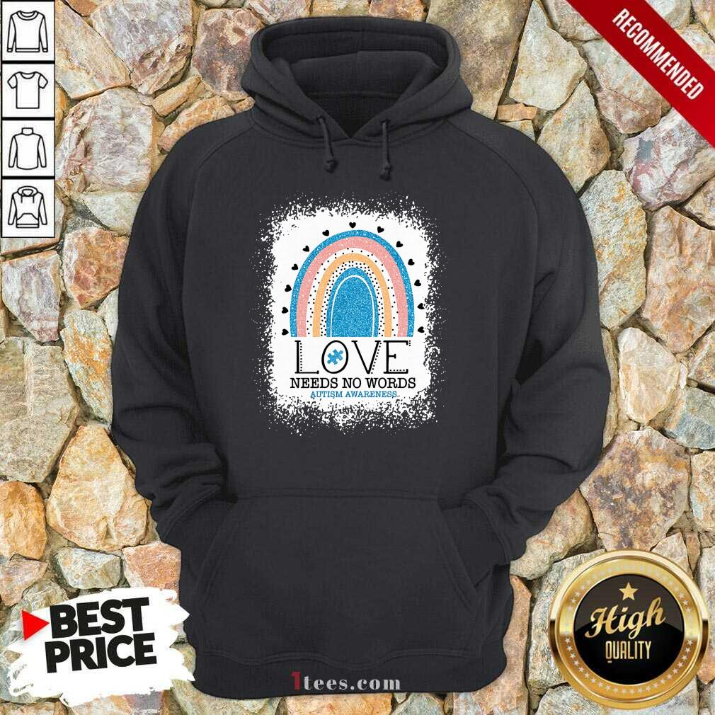 Appalled Love Needs No Words Autism Awareness Rainbow Hoodie