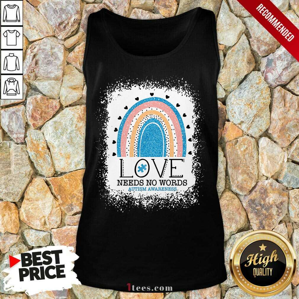 Appalled Love Needs No Words Autism Awareness Rainbow tank Top