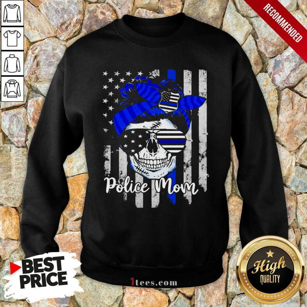 American Flag With Police Mom Skull Sweatshirt