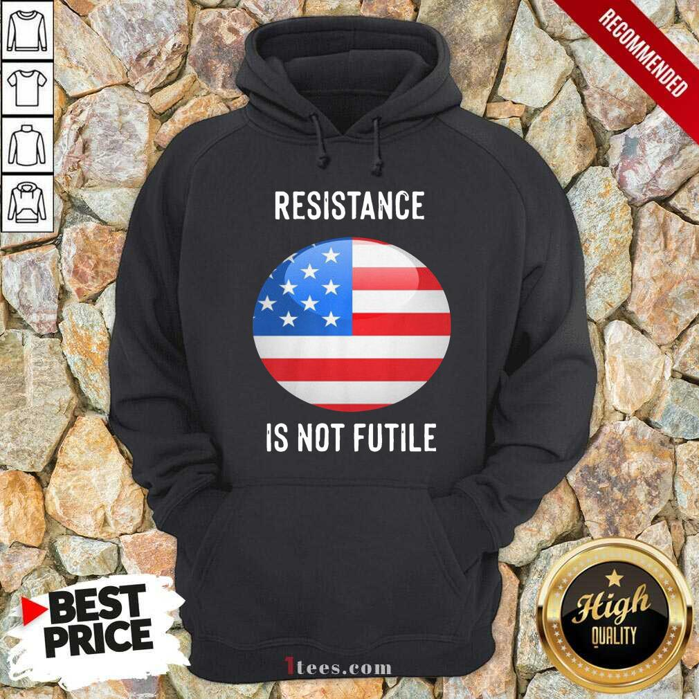 Resistance Is Not Futile American Flag Hoodie