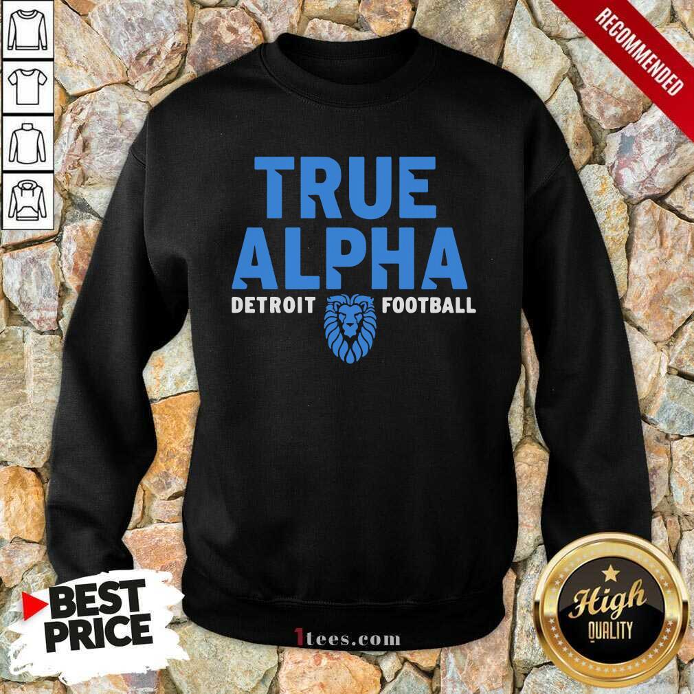 True Alpha Detroit Football Sweatshirt