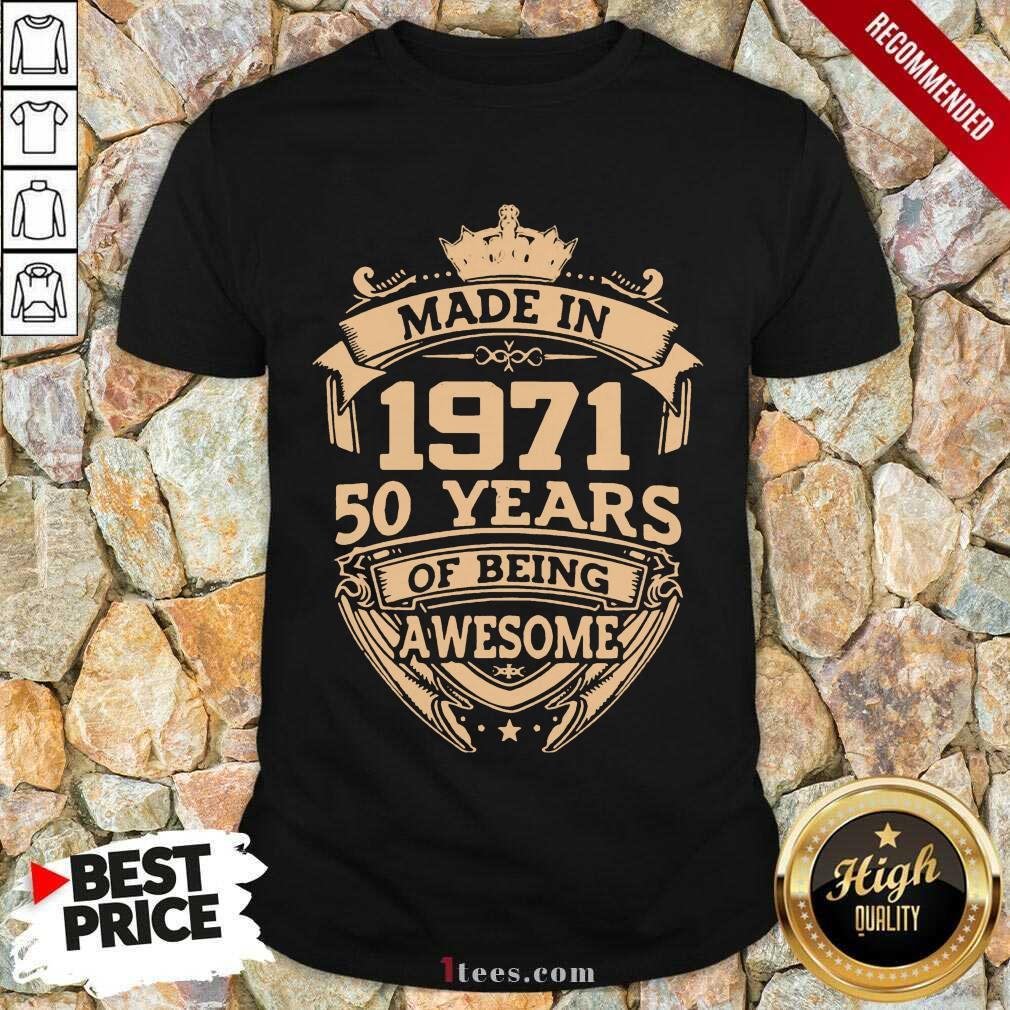 Confident Made In 1971 50 Years Of Being Shirt