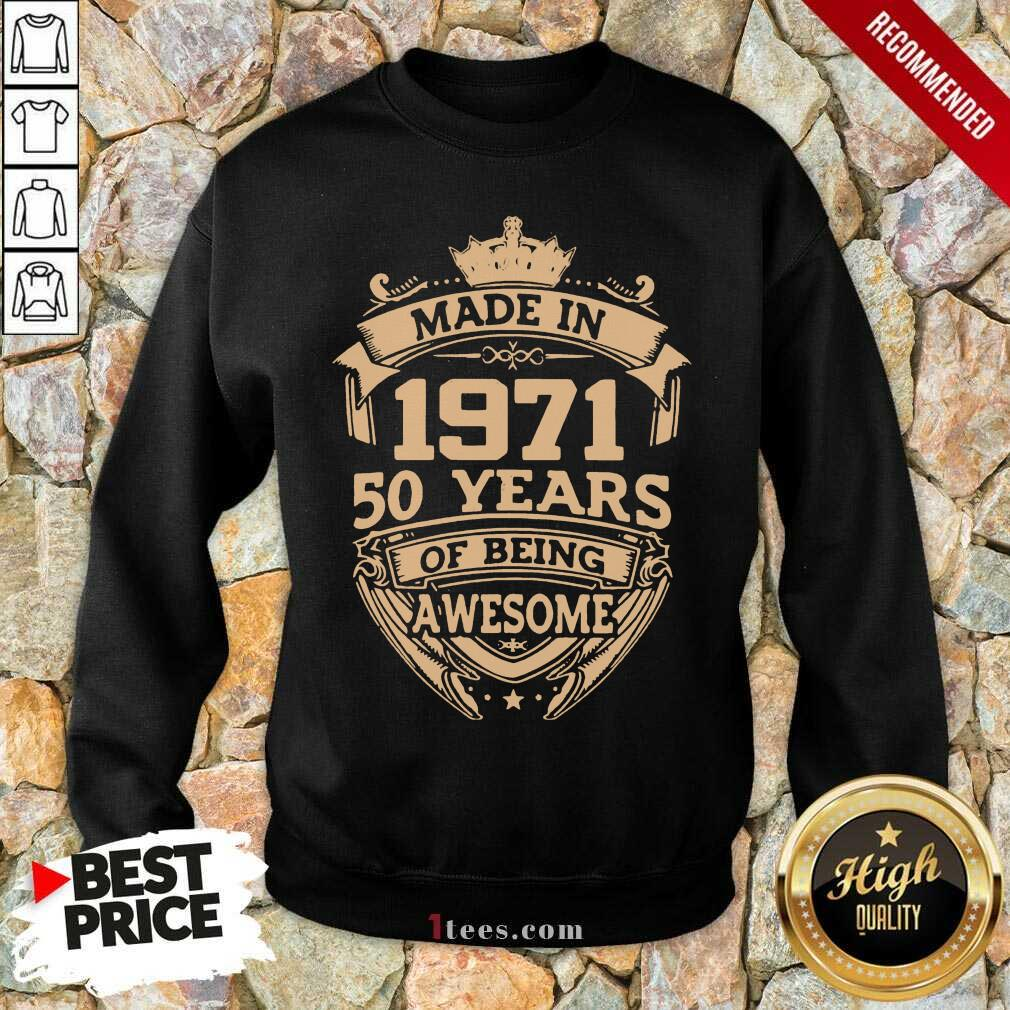 Confident Made In 1971 50 Years Of Being Sweatshirt