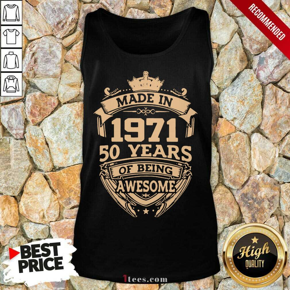 Confident Made In 1971 50 Years Of Being Tank Top