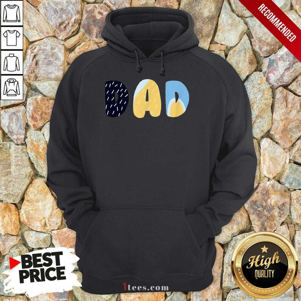 Delighted Bluey Dad For On Fathers Day Hoodie