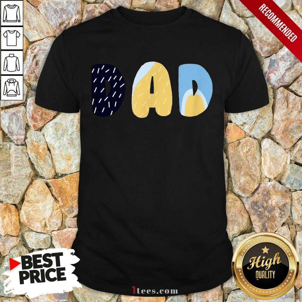 Delighted Bluey Dad For On Fathers Day Shirt