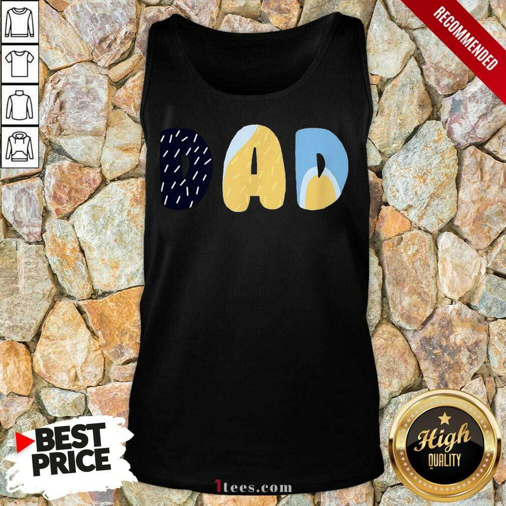Delighted Bluey Dad For On Fathers Day Tank Top