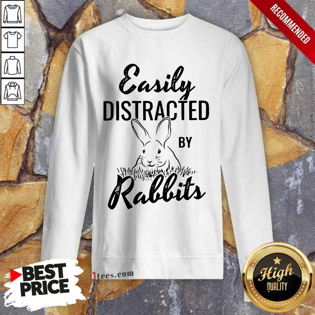 Delighted Easily Distracted By Rabbits Sweatshirt