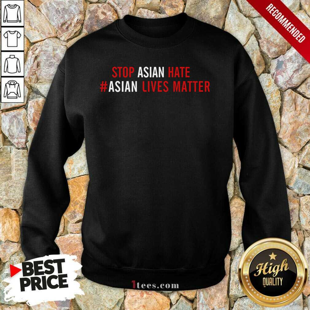 Ecstatic Asian Lives Matter Stop Hate Sweatshirt