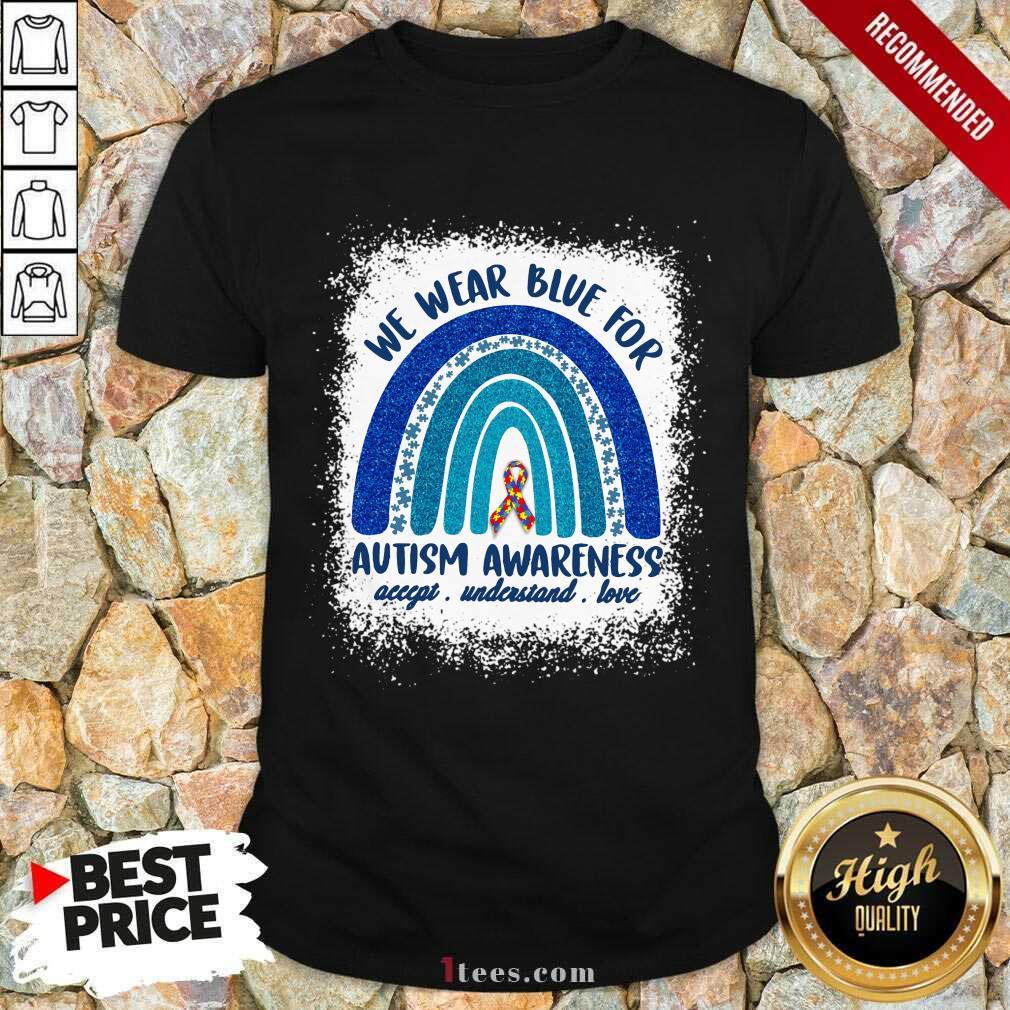Ecstatic We Wear Blue For Autism Awareness Love Rainbow Shirt