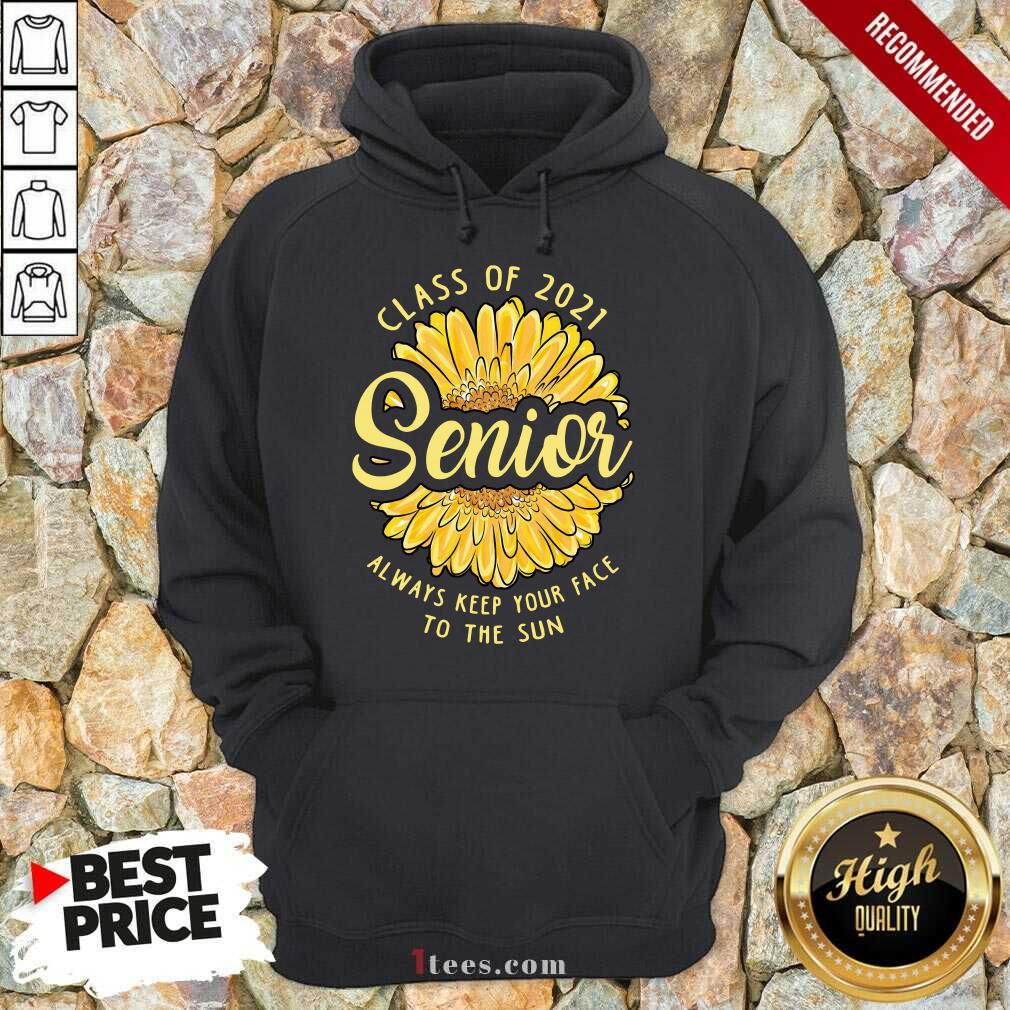 Enthusiastic Class Of 2021 Senior The Sun Hoodie