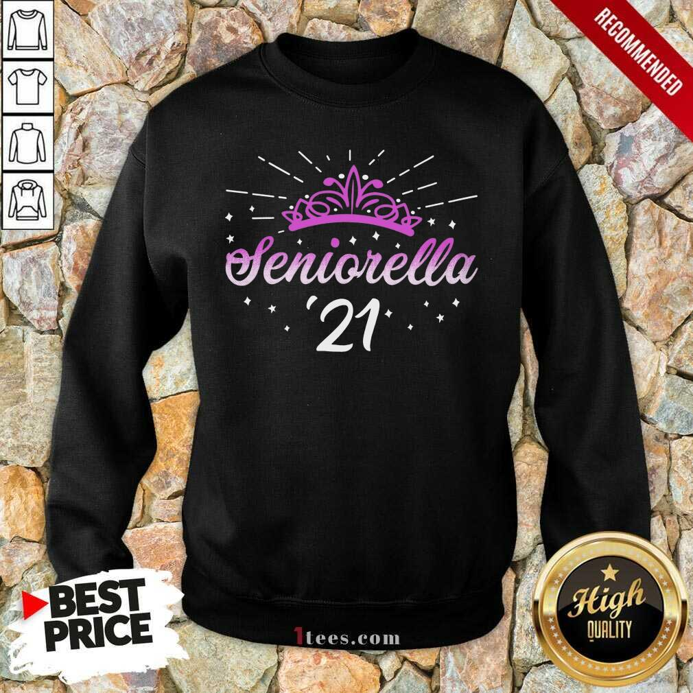 Enthusiastic Seniorella 21 Crown 2021 Sweatshirt