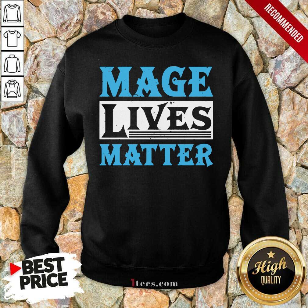 Excited Mage Lives Matter Sweatshirt