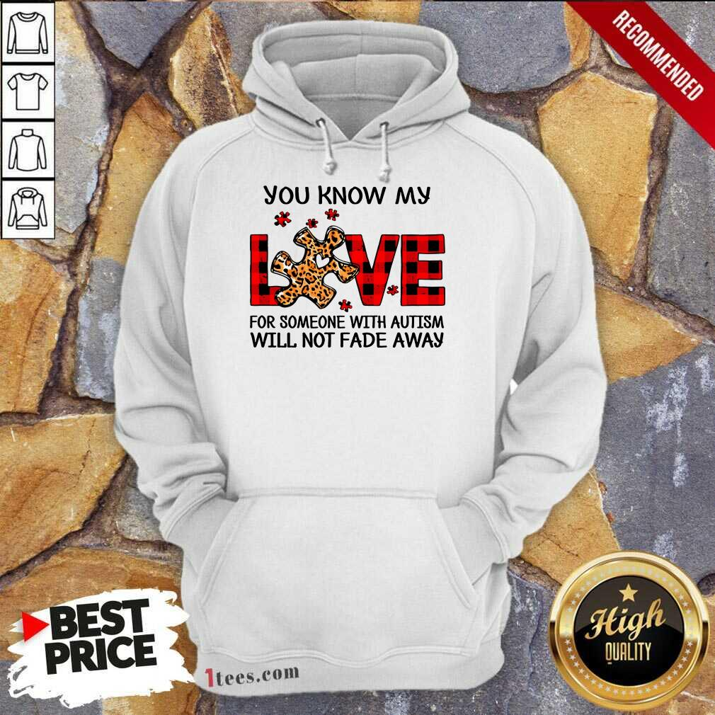 Excited You Know My Love Someone Autism Hoodie