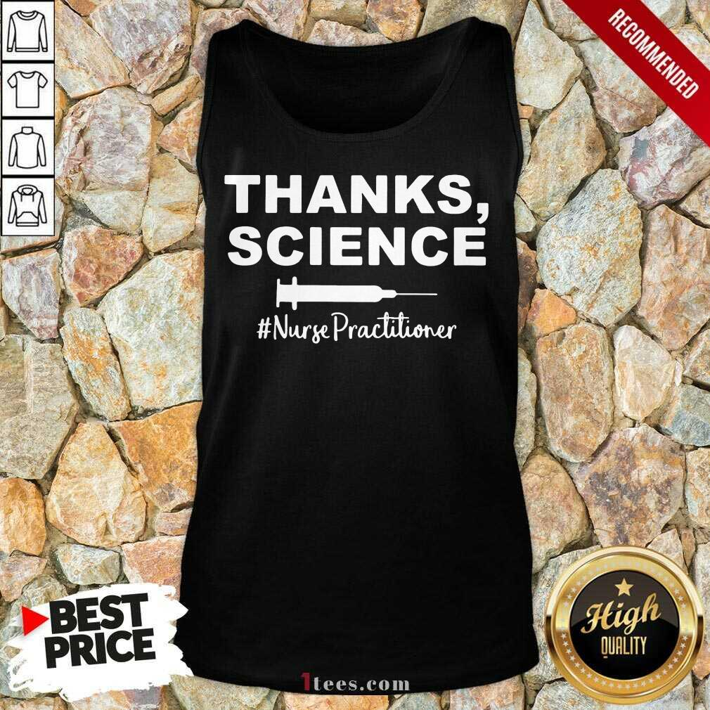 Funny Thanks Science Nurse Practitioner 11 Tank Top