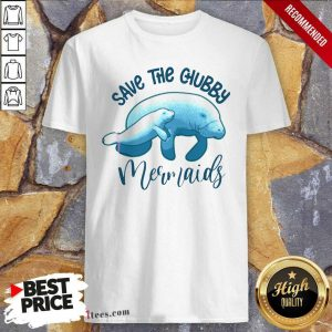 Save The Chubby Mermaids Shirt