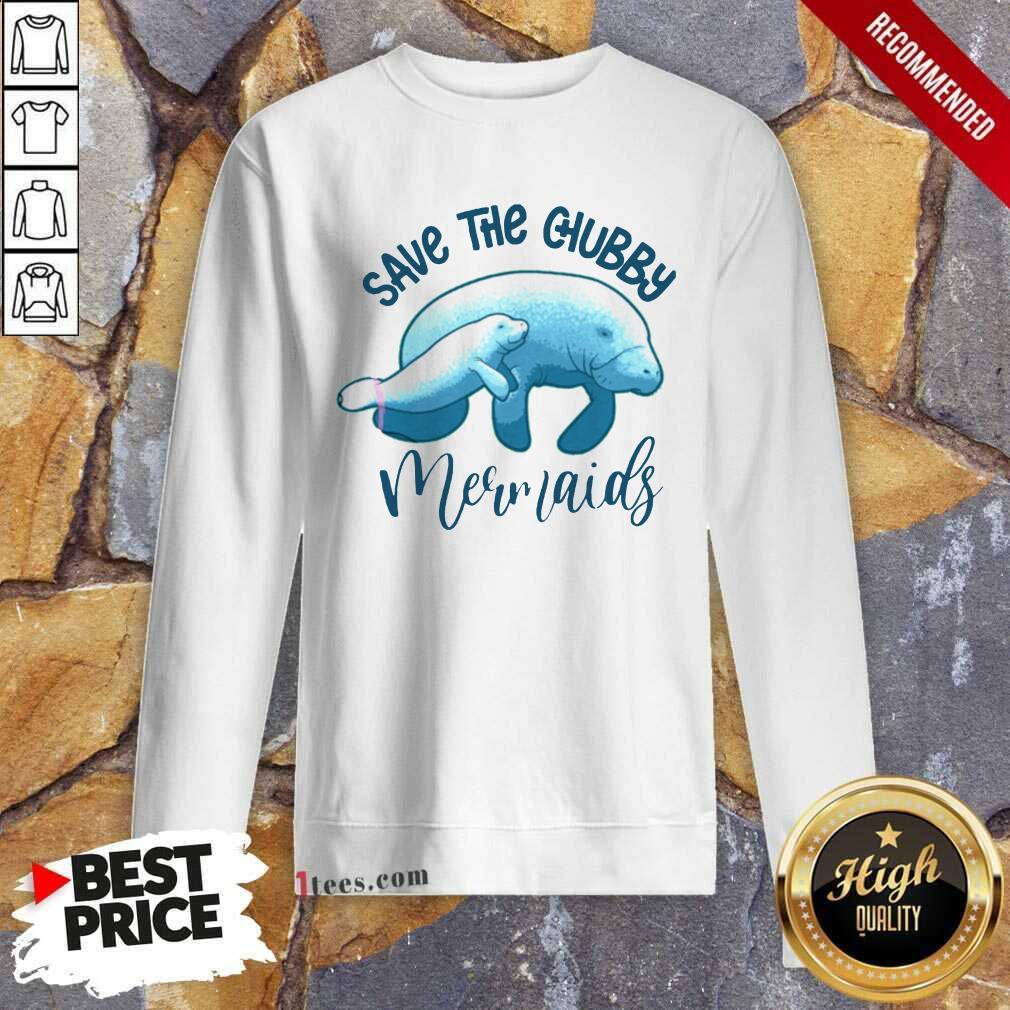 Save The Chubby Mermaids Sweatshirt