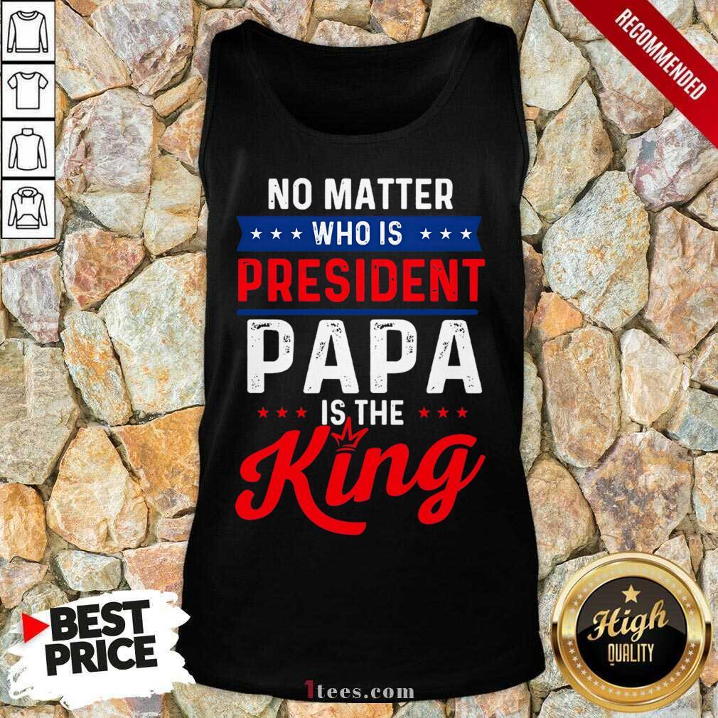 Great Matter President Papa King Tank Top