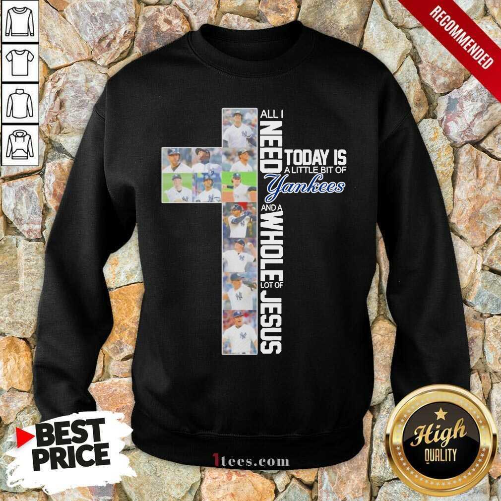 Great Today New York Yankees Jesus 2021 Sweatshirt