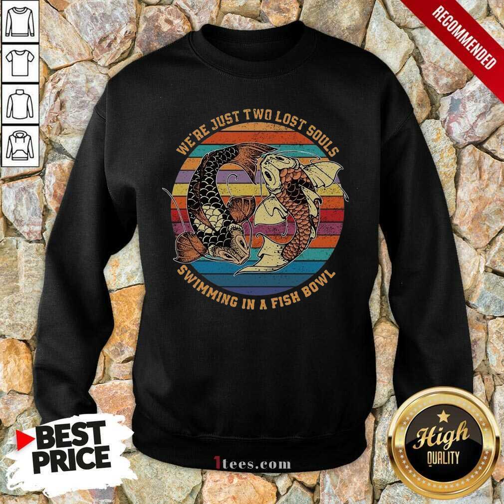 Happy Just Swimming Fish Bowl Vintage Sweatshirt