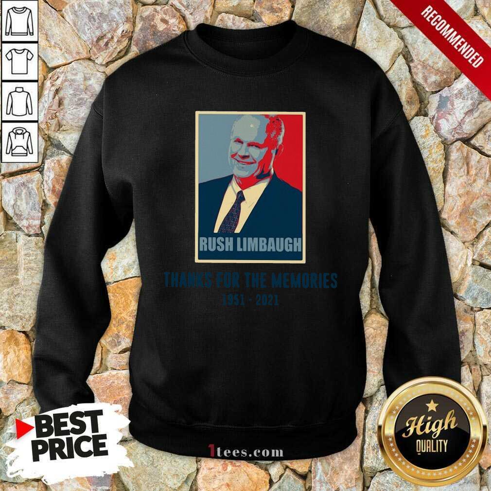 Rush Limbaugh Thanks For The Memories 1951 2021 Sweatshirt
