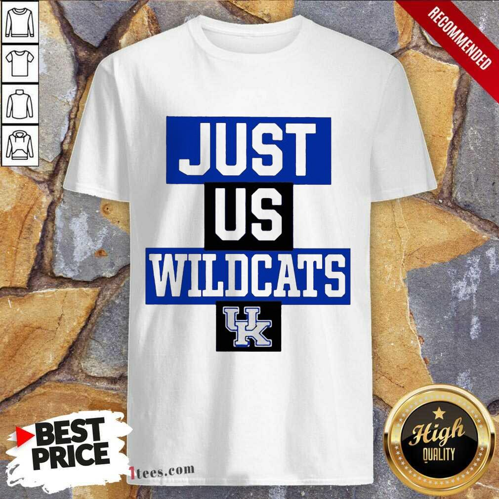 Hot Just Us Kentucky Wildcats Great 3 Shirt