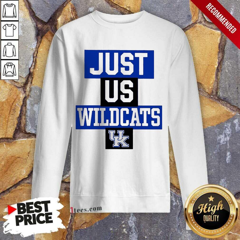 Hot Just Us Kentucky Wildcats Great 3 Sweatshirt