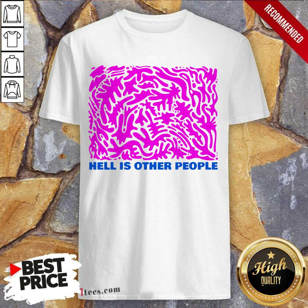 Intrigued Hell Is Other People Pink 2021 Shirt