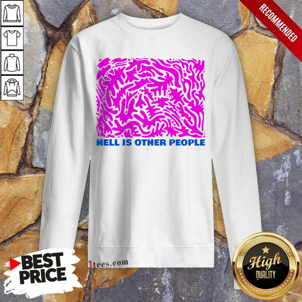 Intrigued Hell Is Other People Pink 2021 Sweatshirt